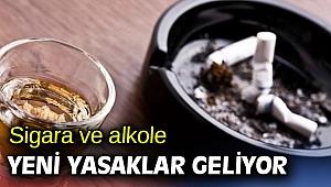 Sigara ve alkole yeni yasaklar geliyor