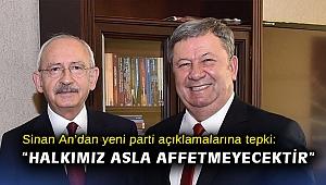 """Sinan An'dan yeni parti açıklamalarına tepki: """"Halkımız asla affetmeyecektir"""""""