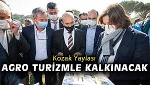 """Soyer: """"Kozak Yaylası agro turizmle kalkınacak"""""""