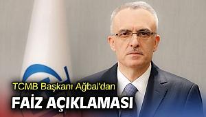 TCMB Başkanı Ağbal'dan faiz açıklaması