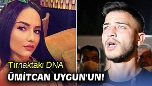 Tırnaktaki DNA Ümitcan Uygun'un!