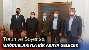Torun ve Soyer sel mağdurlarıyla bir araya gelecek