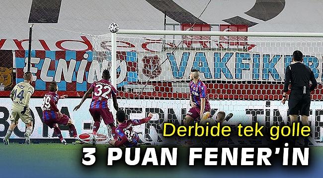 Trabzon'da 3 puan Fenerbahçe'nin.. İşte dakika dakika derbi heyecanı...