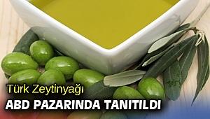Türk Zeytinyağı ABD Pazarında Tanıtıldı
