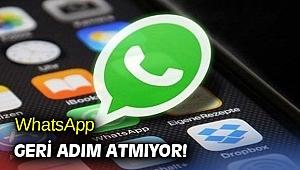 WhatsApp geri adım atmıyor!