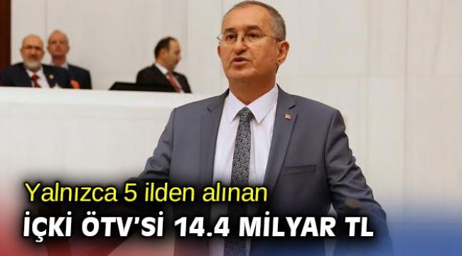 Yalnızca 5 ilden alınan içki ÖTV'si 14.4 milyar TL
