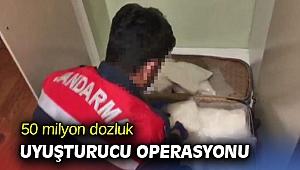 50 milyon dozluk uyuşturucu operasyonu