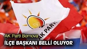 AK Parti Bornova İlçe Başkanı Belli oluyor