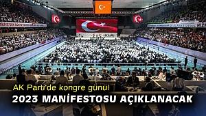 AK Parti'de kongre günü! 2023 manifestosu açıklanacak
