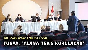 AK Parti imar artışını sordu… Tugay,