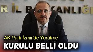 AK Parti İzmir'de Yürütme Kurulu belli oldu!