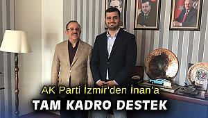 AK Parti İzmir'den İnan'a tam kadro destek