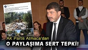 """AK Partili Atmaca'dan o paylaşıma sert tepki: """"Partimize dil uzatmasına asla…"""""""