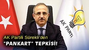 """AK Partili Sürekli'den """"pankart"""" tepkisi!"""