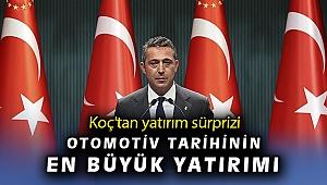 Ali Koç: Türk otomotiv sektörünün büyük yatırımını gerçekleştireceğiz