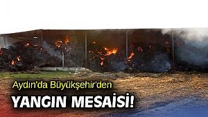 Aydın'da Büyükşehir'den yangın mesaisi!