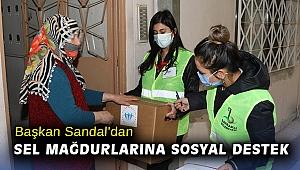 Başkan Sandal'dan sel mağdurlarına sosyal destek