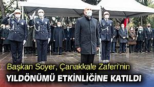 Başkan Soyer, Çanakkale Zaferi'nin yıldönümü etkinliğine katıldı