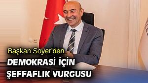 Başkan Soyer'den şeffaflık vurgusu