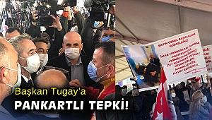 Başkan Tugay'a pankartlı tepki!