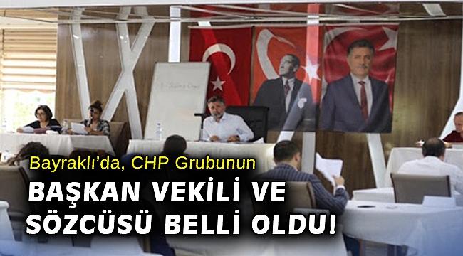 Bayraklı'da, CHP Grubunun Başkan Vekili ve Sözcüsü belli oldu!