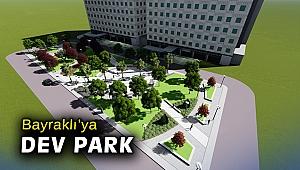 Bayraklı'ya dev park