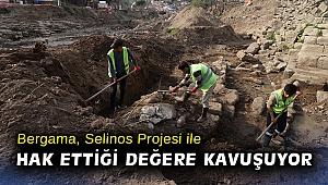 Bergama, Selinos Projesi ile hak ettiği değere kavuşuyor