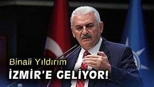Binali Yıldırım İzmir'e geliyor!
