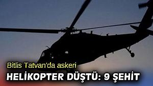 Bitlis Tatvan'da askeri helikopter düştü: 9 şehit
