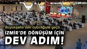 Büyükşehir'den oybirliğiyle geçti... İzmir'de dönüşüm için dev adım!