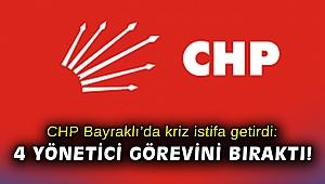 CHP Bayraklı'da kriz istifa getirdi: 4 yönetici görevini bıraktı!