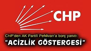 "CHP'den AK Partili Pehlivan'a borç yanıtı: ""Acizlik göstergesi"""