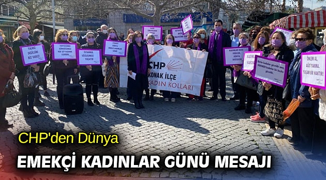 CHP'den Dünya Emekçi Kadınlar Günü mesajı