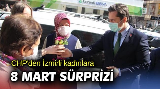 CHP'den İzmirli kadınlara 8 Mart sürprizi