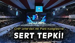 CHP İzmir'den AK Parti Kongresi'ne sert tepki!