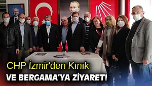 CHP İzmir'den Kınık ve Bergama'ya ziyaret!