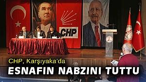 CHP, Karşıyaka'da esnafın nabzını tuttu