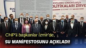 CHP'li başkanlar İzmir'de, su manifestosunu açıkladı!