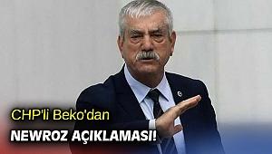 CHP'li Beko'dan Newroz açıklaması!