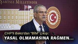 CHP'li Beko: Esnaf kan ağlıyor, BİM yasal olmamasına rağmen nalburiye satıyor!