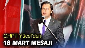 CHP'li Yücel'den 18 Mart mesajı