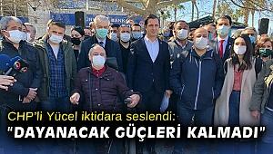 CHP'li Yücel iktidara seslendi: