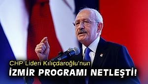 CHP Lideri Kılıçdaroğlu'nun İzmir programı netleşti!
