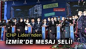 CHP Liderinden İzmir'de mesaj seli!