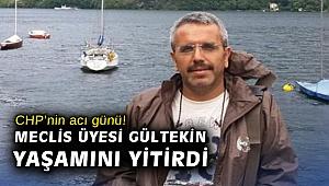 CHP'nin acı günü! Meclis Üyesi Gültekin yaşamını yitirdi