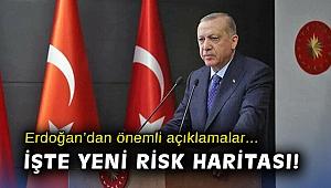 Cumhurbaşkanı Erdoğan önemli açıklamalar! İşte yeni risk haritası...