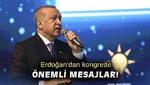 Cumhurbaşkanı Erdoğan'dan kongrede önemli mesajlar!