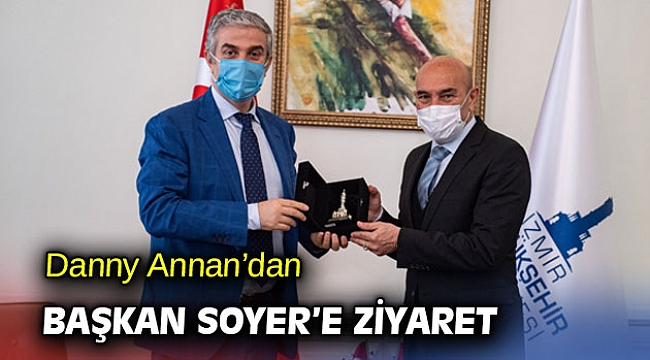 Danny Annan'dan Başkan Soyer'e ziyaret