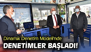 Dinamik Denetim Modeli'nde denetimler başladı!