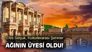 Efes Selçuk, Kültürlerarası Şehirler ağının üyesi oldu!
